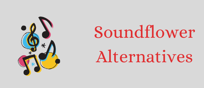 Soundflower Alternatives